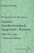 Die Sprache der Pharaonen: Grosses Handworterbuch Agyptisch-Deutsch (Kulturgeschichte Der An...