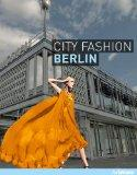 CITY FASHION BERLIN: DESIGNERS STYLES INSIDER TIPS (Ullmann)