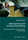 Advergaming and in-Game Advertising: An Approach to the Next Generation of Advertising