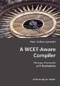 A Wcet-Aware Compiler- Design, Concepts And Realization