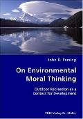 On Environmental Moral Thinking- Outdoor Recreation As A Context For Development