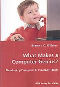 What Makes A Computer Genius? - Developing Computer Technology Talent