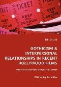 Gothicism & Interpersonal Relationships In Recent Hollywood Films- Monsters & Maniacs, Vampi...