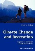 Climate Change And Recreation - Impacts On Visitation In Us National Parks