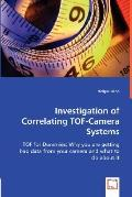 Investigation Of Correlating Tof-Camera Systems