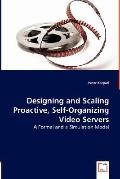 Designing and Scaling Proactive, Self-Organizing Video Servers