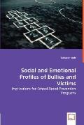 Social and Emotional Profiles of Bullies and Victims