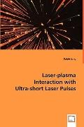 Laser-Plasma Interaction With Ultra-Short Laser Pulses