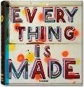 Everything Is Made