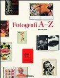 Photographers A-Z. Ediz. italiana