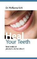 Heal your teeth