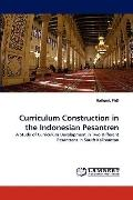 Curriculum Construction in the Indonesian Pesantren: A Study of Curriculum Development in Tw...