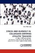 Stress and Burnout in Collegiate Certified Athletic Trainers