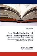 Case Study Evaluation of Three Teaching Modalities