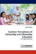 Teachers' Perceptions of Citizenship and Citizenship Education