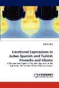 Emotional Expressions in Judeo-Spanish and Turkish Proverbs and Idioms: A Comparative Cognit...
