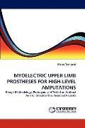 Myoelectric Upper Limb Prostheses for High-Level Amputations