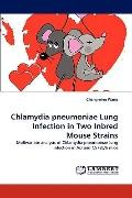 Chlamydia pneumoniae Lung Infection in Two Inbred Mouse Strains: Multivariate analysis of Ch...