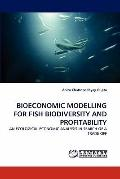 Bioeconomic Modelling for Fish Biodiversity and Profitability
