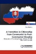 Transition in Citizenship from Communist to Post-Communist Slovaki
