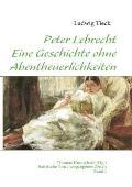 Peter Lebrecht - eine Geschichte Ohne Abentheuerlichkeiten