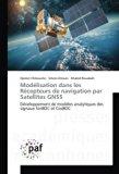 Modélisation dans les Récepteurs de navigation par Satellites GNSS: Développement de modèles...