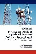 Performance Analysis of Digital Modulations on Awgn and Fading Channel