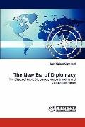 The New Era of Diplomacy: The Effects of Public Diplomacy, Nation Branding and Cultural Dipl...