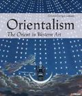 Orientalism : The Orient in Western Art