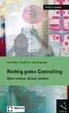 Richtig gutes Controlling: Mehr wissen, besser steuern (German Edition)