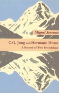 C. G. Jung and Hermann Hesse A Record of Two Friendships