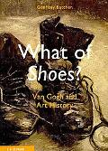 What of Shoes? Van Gogh and Art History