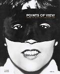Points of View Masterpieces of Photography And Their Stories