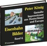 Peter Knig - Eisenbahn Bilder - Band 6