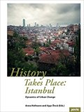 History Takes Place: Istanbul: Dynamics of Urban Change