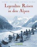 Legendre Reisen in den Alpen