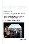 Preparing Liberty in Central Europe: Political Texts from the Spring of Nations 1848 to the ...