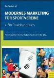 Modernes Marketing fr Sportvereine