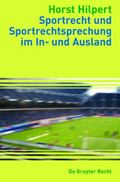 Sportrecht Und Sportrechtsprechung Im in- Und Ausland: Sports Law and Judgments in Cases Inv...
