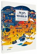 Map of the World : The World According to Illustrators and Storytellers