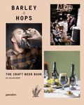 Barley and Hops : The Craft Beer Book