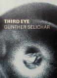 Third Eye: Gunther Selichar (German and English Edition)