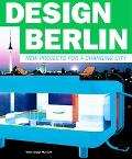 Design Berlin New Projects for a Changing City