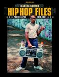 Hip Hop Files: Photographs 1979-1984 - Martha Cooper - Hardcover