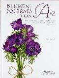 Blumenportrts von A bis Z