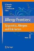 Allergy Frontiers: Epigenetics, Allergens and Risk Factors, Vol. 1