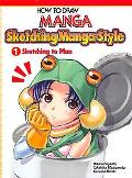 How to Draw Manga Sketching Manga Style Volume 1