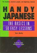 Handy Japanese The Basics in 50 Easy Lessons