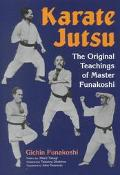 Karate Jutsu The Original Teachings of Gichin Funakoshi