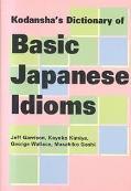 Kodansha's Dictionary of Basic Japanese Idioms